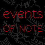 Events OF NOTE